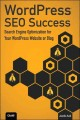 Wordpress Seo Success: Search Engine Optimization for Your Wordpress Website or Blog (Paperback Book) at Sears.com