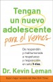 Tengan un Nuevo Adolescente para el Viernes / Have a New Teenager by Friday: De Respondon y Malhumorado a Respetuoso y Responsable en Solo 5 Dias / From Mouthy and Moody to Respectful and Responsible in 5 Days (Paperback Book) at Sears.com