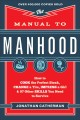 The Manual to Manhood: How to Cook the Perfect Steak, Change a Tire, Impress a Girl & 97 Other Skills You Need to Survive (Paperback Book) at Sears.com