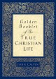 Golden Booklet Of The True Christian Life: A Modern Translation From The French And The Latin; By, Henry J. Van Andel (Paperback Book) at Sears.com