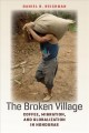The Broken Village: Coffee, Migration, and Globalization in Honduras (Paperback Book) at Sears.com