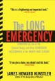 The Long Emergency: Surviving the End of Oil, Climate Change, and Other Converging Catastrophes of the Twenty-First Century (Paperback Book) at Sears.com