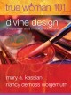 True Woman 101: Divine Design: An Eight-Week Study on Biblical Womanhood (Paperback Book) at Sears.com