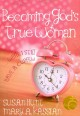 Becoming God's True Woman: While I Still Have a Curfew (Paperback Book) at Sears.com