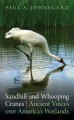 Sandhill and Whooping Cranes: Ancient Voices over America's Wetlands (Paperback Book) at Sears.com