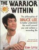 The Warrior Within: The Philosophies of Bruce Lee to Better Understand the World Around You and Achieve a Rewarding Life (Paperback Book) at Sears.com