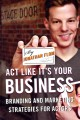 Act Like It?s Your Business: Branding and Marketing Strategies for Actors (Hardcover Book) at Sears.com