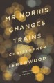 Mr Norris Changes Trains (Paperback Book) at Sears.com