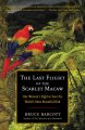 The Last Flight of the Scarlet Macaw: One Woman's Fight to Save the World's Most Beautiful Bird (Paperback Book) at Sears.com