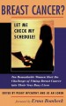 Breast Cancer? Let Me Check My Schedule!: Ten Remarkable Women Meet the Challenge of Fitting Breast Cancer into Their Very Busy Lives (Paperback Book) at Sears.com