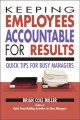 Keeping Employees Accountable for Results: Quick Tips for Busy Managers (Paperback Book) at Sears.com