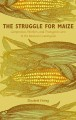 The Struggle for Maize: Campesinos, Workers, and Transgenic Corn in the Mexican Countryside (Paperback Book) at Sears.com
