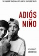 Adios Nino: The Gangs of Guatemala City and the Politics of Death (Paperback Book) at Sears.com