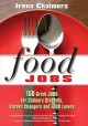 Food Jobs: 150 Great Jobs for Culinary Students, Career Changers and Food Lovers (Paperback Book) at Sears.com