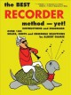 The Best Recorder Method Yet Book 1: C-Soprano or C-Tenor (Paperback Book) at Sears.com
