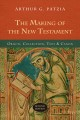 The Making of the New Testament: Origin, Collection, Text & Canon (Paperback Book) at Sears.com