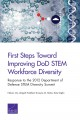 First Steps Toward Improving DoD STEM Workforce Diversity: Response to the 2012 Department of Defense STEM Diversity Summit (Paperback Book) at Sears.com