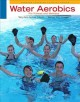 Water Aerobics for Fitness and Wellness (Paperback Book) at Sears.com