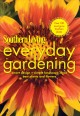 Southern Living Everyday Gardening: Smart Design, Simple Landscape Ideas, Best Plants and Flowers (Paperback Book) at Sears.com