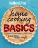 Southern Living Home Cooking Basics: A Complete Illustrated Guide to Southern Cooking (Hardcover Book) at Sears.com
