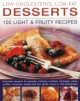 Low-cholesterol Low-fat Desserts: 100 Light & Fruity Recipes- Delectable Desserts for Everyday, Including Crumbles, Meringues, Cakes, Souffles, Compotes, Sorbets and Fruit Salads, Shown in 450 Photographs (Paperback Book) at Sears.com