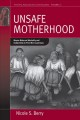 Unsafe Motherhood: Mayan Maternal Mortality and Subjectivity in Post-War Guatemala (Paperback Book) at Sears.com