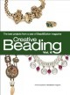 Creative Beading: The Best Projects from a Year of Bead & Button Magazine (Hardcover Book) at Sears.com