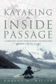 Kayaking The Inside Passage: A Paddler's Guide From Olympia, Washington To Muir Glacier, Alaska (Paperback Book) at Sears.com