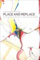 Place and Replace: Essays on Western Canada (Paperback Book) at Sears.com