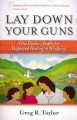 Lay Down Your Guns: One Doctor's Battle for Hope and Healing in the Honduras (Paperback Book) at Sears.com