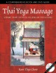 Thai Yoga Massage: A Dynamic Therapy for Physical Well-Being and Spiritual Energy (Paperback Book) at Sears.com