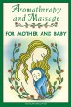 Aromatherapy and Massage for Mother and Baby (Paperback Book) at Sears.com