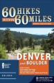 60 Hikes Within 60 Miles: Denver and Boulder: Including Colorado Springs, Fort Collins, and Rocky Mountain National Park (Paperback Book) at Sears.com