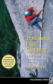 Traditional Lead Climbing: A Rock Climber's Guide to Taking the Sharp End of the Rope (Paperback Book) at Sears.com