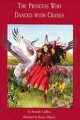 The Princess Who Danced With Cranes (Paperback Book) at Sears.com