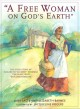 "A Free Woman on God's Earth: The True Story of Elizabeth ""Mumbet"" Freeman, The Slave Who Won Her Freedom (Paperback Book) at Sears.com"