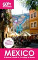 Go! Girl Guides Mexico: A Woman's Guide to Traveling in Mexico (Paperback Book) at Sears.com