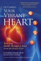 Dr. Cynthia's Your Vibrant Heart: Restoring Health, Strength, and Spirit from the Body's Core (Paperback Book) at Sears.com