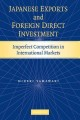 Japanese Exports and Foreign Direct Investment: Imperfect Competition in International Markets (Paperback Book) at Sears.com