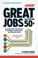 Great Jobs for Everyone 50+: Finding Work That Keeps You Happy and Healthy... and Pays the Bills (Paperback Book) at Sears.com