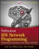 Professional iOS Network Programming: Connecting the Enterprise to the iPhone and iPad (Paperback Book) at Sears.com