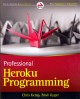 Professional Heroku Programming (Paperback Book) at Sears.com