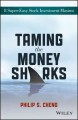 Taming the Money Sharks: 8 Super-Easy Stock Investment Maxims (Paperback Book) at Sears.com