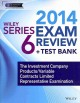 Wiley Series 6 Exam Review 2014 + Test Bank: The Investment Company Products/Variable Contracts Limited Representative Examination (Paperback Book) at Sears.com