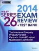Wiley Series 26 Exam Review 2014: The Investment Company Products/Variable Contracts Limited Principal Qualification Examination (Paperback Book) at Sears.com