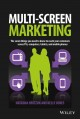 Multiscreen Marketing: The Seven Things You Need to Know to Reach Your Customers Across Tvs, Computers, Tablets, and Mobile Phones (Hardcover Book) at Sears.com