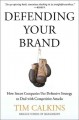 Defending Your Brand: How Smart Companies Use Defensive Strategy to Deal with Competitive Attacks (Paperback Book) at Sears.com