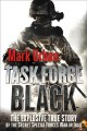Task Force Black: The Explosive True Story of the Secret Special Forces War in Iraq (Paperback Book) at Sears.com