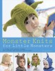 Monster Knits for Little Monsters: 20 Super-Cute Animal-Themed Hat, Mitten, and Bootie Sets to Knit (Paperback Book) at Sears.com