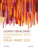 Clearly Visual Basic: Programming With Microsoft Visual Basic 2012 (Paperback Book) at Sears.com